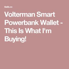 Volterman Smart Powerbank Wallet - This Is What I'm Buying!