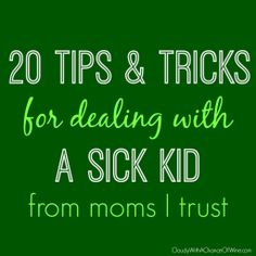A list of 20 useful tips & tricks to help make your sick kid feel better from moms I trust (#2 worked WONDERS for me last week!). #parenting #humor