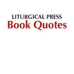 Liturgical Press Book Quotes