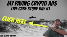 My Paying Crypto Ads - Live Case Study Day 41