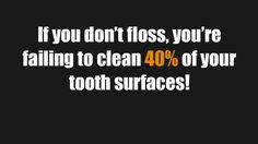 Regular flossing and cleaning alongside brushing is required for full clean up of the tooth surfaces.