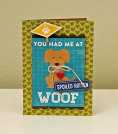 You Had Me At Woof card by Summer Fullerton featuring Jillibean Soup Fur Fusion