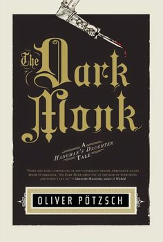 Book Review: The Dark Monk by Oliver Pötzsch at My So-Called Chaos