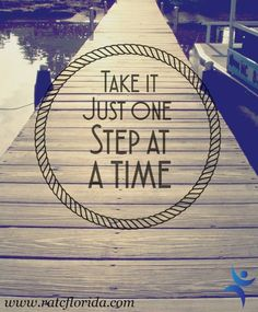 Just one step at a time, one day at a time -- recovery is a process #recovery #addiction #recoveryadvocates #ODAT