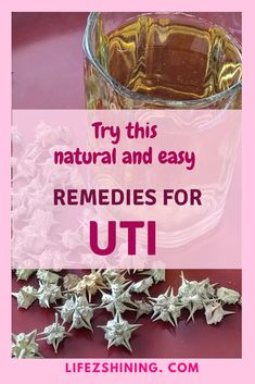 Natural Cheap Remedies for Urinary Tract Infection UTI that affects many people Arrowroot Barley Dried fruits of Puncture vine etc effective try next time