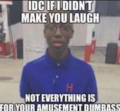 Cute Memes, Stupid Funny Memes, Funny Relatable Memes, Haha Funny, Dankest Memes, Fuuny Memes, Response Memes, No Response, Mike Wazowski