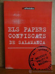 ELS PAPERS CONFISCATS DE SALAMANCA. ED / SAPIENS PUBLICACIONS / EL PERIÓDICO - 2006. A ESTRENAR.