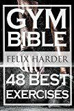Free Kindle Book -   Bodybuilding: Gym Bible: 48 Best Exercises To Add Strength And Muscle (Bodybuilding For Beginners, Weight Training, Bodybuilding Workouts) (Bodybuilding Series Book 1)