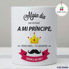 Príncipe papá Ok Design, Family Presents, Mr Wonderful, Personalized Mugs, Mug Designs, Fathers Day Gifts, Special Day, Ideas Para, Diy Gifts