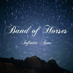 Infinite Arms, Band of Horses