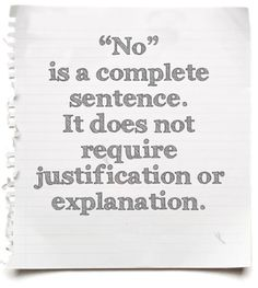 NO is a complete sentence…  #Quotes  #Daily #Famous #Inspiration #Friends #Life #Awesome #Love #rumi #giff