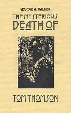 The mysterious death of Tom Thomson : a wordless narrative told in one hundred and nine woodblock engravings, George A. Canadian Painters, Canadian Artists, Franklin Carmichael, Tom Thomson, Emily Carr, National Gallery, Group Of Seven, Canadian History, Modern Artists