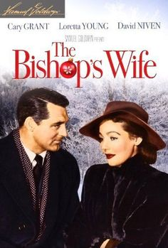 """""""The Bishop's Wife"""" (1947). A bishop trying to get a new cathedral built prays for guidance. An angel (Cary Grant) arrives, but his guidance isn't about fundraising. A wonderful classic."""