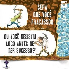 Será que você fracassou. Sensible Quotes, Satirical Illustrations, Dark Thoughts, Taurus Facts, Top Memes, You Gave Up, Never Give Up, Favorite Quotes, Texts