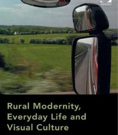 Rural Modernity Everyday Life And Visual Culture PDF