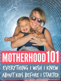 Motherhood 101 ... everything the baby books forgot to tell you about motherhood and parenting ...