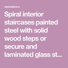Spiral interior staircases painted steel with solid wood steps or secure and laminated glass steps. Glass Stairs, Floating Stairs, Wooden Stairs, Interior Staircase, Exterior Stairs, Painted Staircases, Wood Steps, Laminated Glass, Wood Interiors