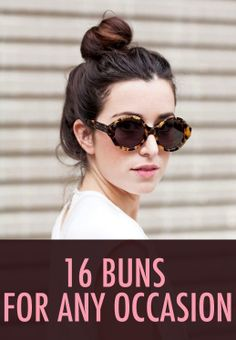 16 buns for any occasion. #hair #hairspiration