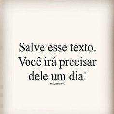 Salve esse texto. Você irá precisar dele um dia! Instagram Bio, Staying Positive, Yes I Can, Texts, About Me Blog, Love You, Positivity, Thoughts, Humor