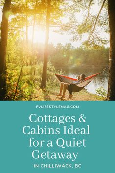 9 Cottages and Cabins Around Chilliwack Perfect for a Quiet Getaway - Fraser Valley Lifestyle Magazine Abbotsford Bc, Fraser Valley, Lake Cottage, Hot Springs, Perfect Place, Hiking, Camping, Mountains, Explore