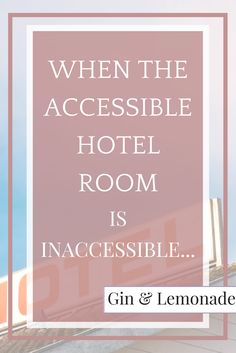 What happened when the 'accessible' hotel room was inaccessible