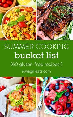 Enjoy the freshest flavors of the season with a summer cooking bucket list! From sizzling grilled dishes to fresh salads, and sweet desserts, savor these 60 gluten-free recipes while you can. | iowagirleats.com