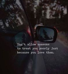 Don't allow someone to treat you poorly just because you love them. —via https://ift.tt/2eY7hg4