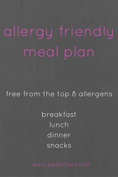 Make life easier with this Allergy Friendly Meal Plan. All free from the top 8 allergens. Perfect for elimination diets. www.peafritters.com