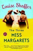 The Three Miss Margarets : A Novel