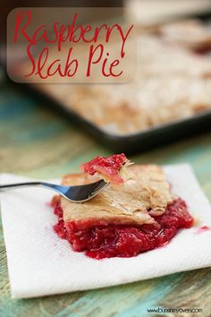 raspberry slab pie - less fussy and easier than an actual pie