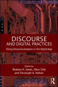 Discourse and digital practices : doing discourse analysis in the digital age