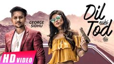 Dil Nahi Tod Da is a new song from Geroge Sidhu ft. Gupz Sehra.  http://www.lyricshawa.com/2016/10/dil-nahi-tod-da-lyrics-george-sidhu-gupz-sehra/