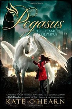 The end of olympus pegasus kate ohearn 9781481447171 the flame of olympus pegasus by kate ohearn book 1 of the pegasus series fandeluxe Choice Image