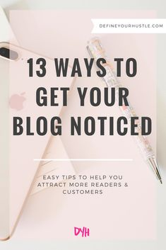 Ready To Finally Get Your Blog Noticed And Attract New Readers There Are 13 Tips You Need Know Over On Define Hustle Ll Learn How Boost