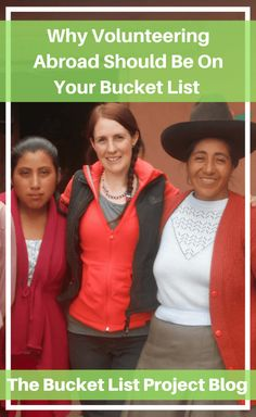 Why Volunteering Abroad Should Be On Your Bucket List - The Bucket List Project
