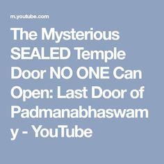 The Mysterious SEALED Temple Door NO ONE Can Open: Last Door of Padmanabhaswamy - YouTube