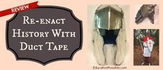 Re-enact History with Duct Tape-Review/Giveaway ends 9/3/13 #educationpossible
