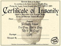 certificate of insanity. It's not just for Halloween