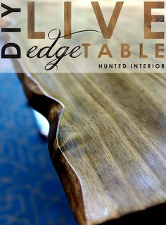 DIY Live Edge Table. The Trick... Use a Belt Sander. Directions by the Hunted Interior.
