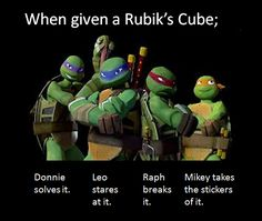 TMNT I would either do a Raphael or a Mikey with a Rubix cube Teenage Ninja Turtles, Ninja Turtles Art, Tmnt Leo, Tmnt Comics, Fanfiction, My Bebe, Tmnt 2012, Funny Memes, Funny Shit