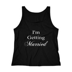 Excited to share this item from my shop: I'm Getting Married Women's Relaxed Jersey Tank Top - Various Colors - Bachelorette Party Shirt, Bridal Shower Gift, Wedding Present Wedding Shower Gifts, Gift Wedding, Bachelorette Party Shirts, Jeans And Sneakers, Married Woman, New Moms, Getting Married, Hooded Sweatshirts, Tank Man