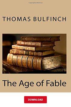 [DΟWNLΟАD] The Age of Fable PDF   Thomas Bulfinch    eBook Library Books, Pdf