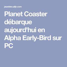Planet Coaster débarque aujourd'hui en Alpha Early-Bird sur PC