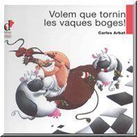 Volem que tornin les vaques boges! / [Carles Arbat]  #libros #libro #novela #novel·la #literatura #book #reading #read #novetats #novedades #llibre #infantil #child #children #album infantil #album ilustrado #album il·lustrat #library