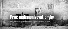 Proč nedémonizovat chyby aneb jak využít rychlého selhání, abyste neskončili na ulici. Školní systém v nás vypěstoval strach, který nám znemožňuje si věřit. Změňte to! #VaseJmenoJeVaseZnacka #Podcast #Návody #Česky