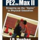 PE2theMax II: Stepping up the Game in Physical Education is the 3rd physical education guide from J.D. Hughes, author of the best-selling No Standi...