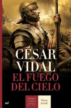 Premio de Novela Histórica Alfonso X El Sabio  2006 El fuego del cielo