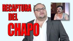 RECAPTURA DEL CHAPO GUZMAN 2016 - (Comedia, Humor, Lalo Manzano)