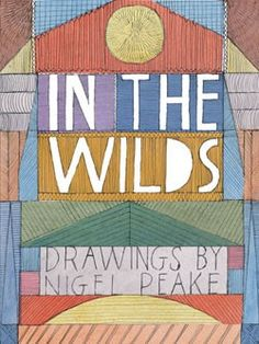 Nigel Peaks: In the wilds, Princeton Architectural press.