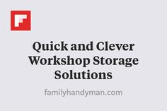 Quick and Clever Workshop Storage Solutions http://flip.it/5ow3f